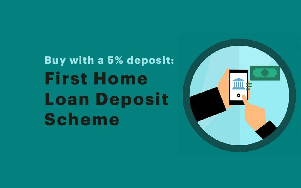 First Home Loan Deposit Scheme – COMING JANUARY 2020